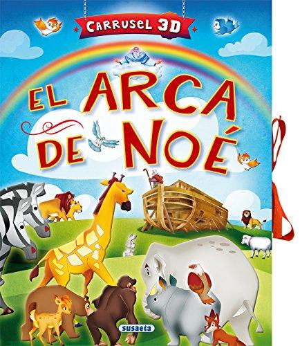El arca de Noé (Carrusel 3D) por Susaeta Ediciones S A