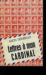 Lettres à mon Cardinal. Message aux Belges par Otto Skorzeny. de DEGRELLE Léon (SKORZENY Otto)