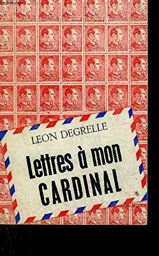 Lettres à mon Cardinal. Message aux Belges par Otto Skorzeny.