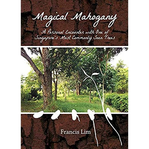 Magical Mahogany: A Personal Encounter with One of Singapore's Most Commonly Seen Trees (English Edition)