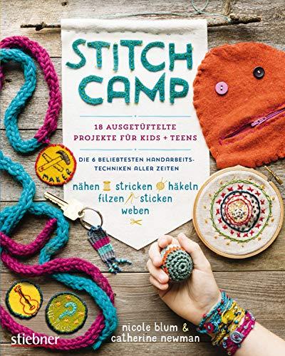 getüftelte Projekte für Kids + Teens: Die 6 beliebtesten Handarbeitstechniken aller Zeiten (nähen, stricken, häkeln, filzen, sticken, weben) ()