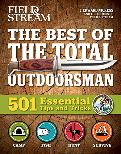The Best of The Total Outdoorsman: 501 Essential Tips and Tricks por T. Edward Nickens