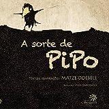 A Sorte de Pipo (Em Portuguese do Brasil)