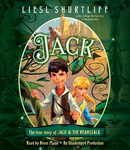 Jack: The True Story of Jack and the Beanstalk by Liesl Shurtliff (2015-04-14)