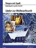 Lieder zur Weihnachtszeit: Liederbuch in großer Schrift. Gesang. Liederbuch. (Singen mit Spaß)