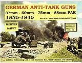 German Anti-Tank Guns: 37mm, 50mm, 88mm PAK (Schiffer Military History)