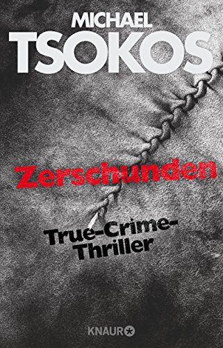 Buchseite und Rezensionen zu 'Zerschunden: True-Crime-Thriller' von Michael Tsokos