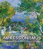 IMPRESSIONISMUS: Zusammenspiel von Licht und Farbe