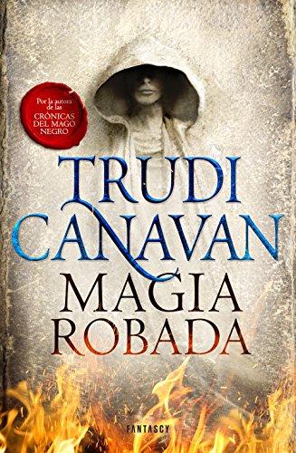 Magia robada (La Ley del Milenio 1) por Trudi Canavan