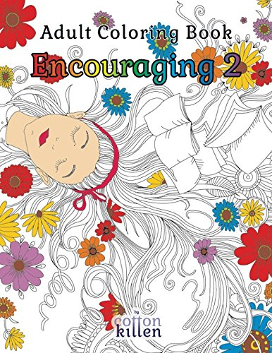 Adult Coloring Book - Encouraging 2: 49 of the most exquisite designs for a relaxed and joyful coloring time -