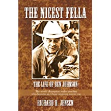 The Nicest Fella - The Life of Ben Johnson: The world champion rodeo cowboy who became an Oscar-winning movie star