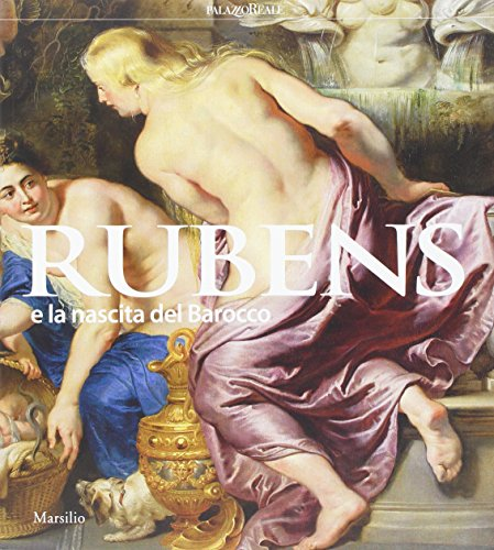 Rubens e la nascita del Barocco. Catalogo della mostra (Milano, 26 ottobre 2016-26 febbraio 2017) (Cataloghi)