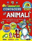 Conoscere gli animali. Ediz. illustrata