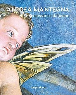 Andrea Mantegna et la Renaissance italienne di [Manca, Joseph]
