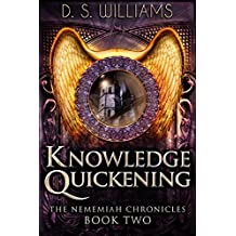 Knowledge Quickening (The Nememiah Chronicles Book 2) (English Edition)