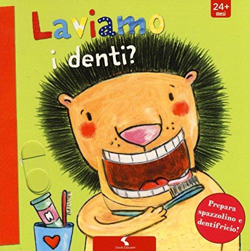 Laviamo i denti? Ediz. a colori