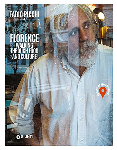 Florence. Walking through food and culture. Guide into the heart of Florence [Lingua Inglese]