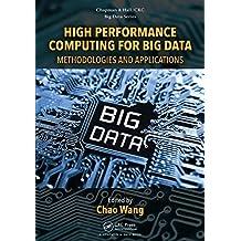 High Performance Computing for Big Data: Methodologies and Applications (Chapman & Hall/CRC Big Data Series)