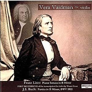 Liszt: Piano Sonata in B minor transcribed for Solo Violin by Noam Sivan; Bach: Partita in B minor, BWV 1002