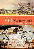 VIE DES HOMMES AU TEMPS DE LA PREHISTOIRE