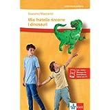 Mio fratello rincorre i dinosauri: Storia mia e di Giovanni che ha un cromosoma in più. Lektüre + Klett-Augmented