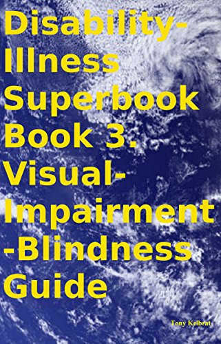 Disability-Illness Superbook Book 3. Visual-Impairment-Blindness Guide (English Edition)