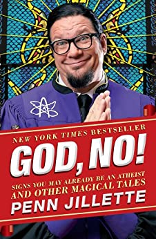 God, No!: Signs You May Already Be an Atheist and Other Magical Tales (English Edition) par [Jillette, Penn]