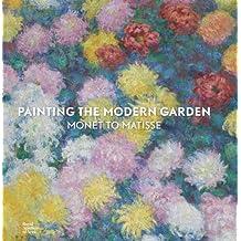 Painting the Modern Garden: Monet to Matisse (Ra)