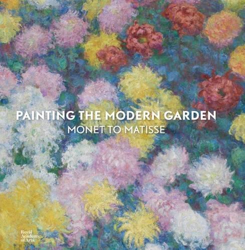 Painting the Modern Garden: Monet to Matisse (Ra) por Monty Don, Ann Dumas