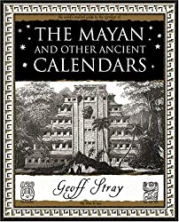 The Mayan and Other Ancient Calendars by Geoff Stray (2007-08-02)