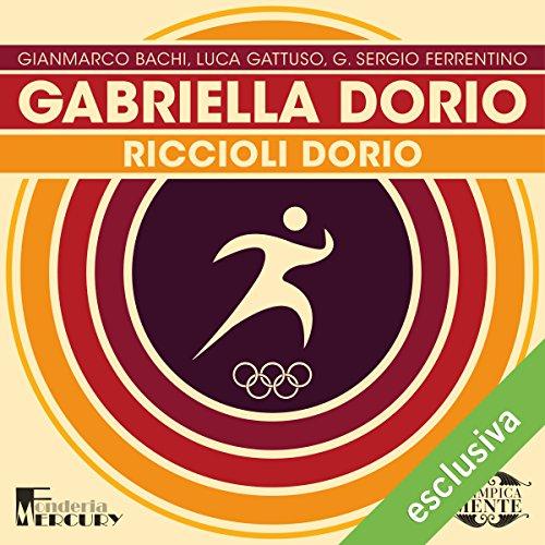 Gabriella Dorio: Riccioli Dorio (Olimpicamente)  Audiolibri