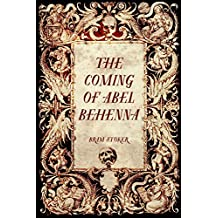 The Coming of Abel Behenna (English Edition)