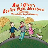 Ava & Oliver's Bonfire Night Adventure (Ava & Oliver Adventure Series Book 1)