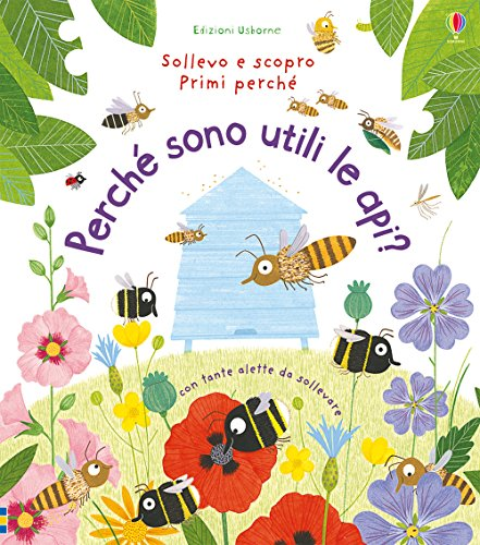 Perch sono utili le api? Ediz. illustrata