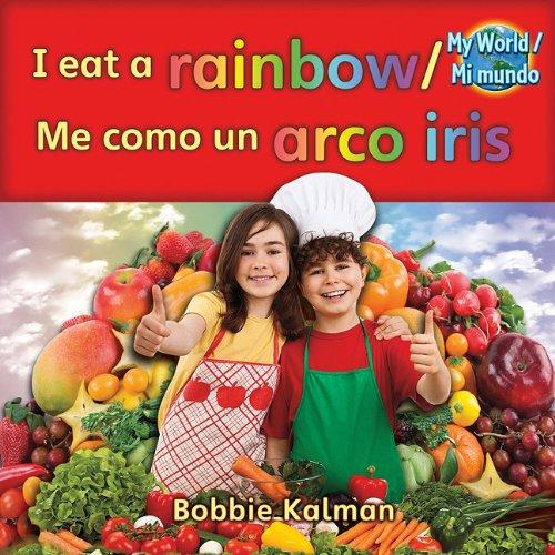 I Eat a Rainbow/Me Como Un Arco Iris (Mi Mundo - Bilingual)