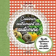 Cuisiner autrement en automne par Pilar Lopez