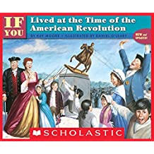 If You Lived At The Time Of The American Revolution (If You…)
