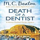 Death of a Dentist: Hamish Macbeth, Book 13