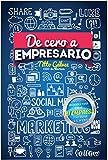 De Cero a Empresario: El libro más efectivo para iniciar y crecer tu negocio en la era de los MILLENNIALS