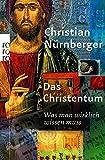 Das Christentum: Was man wirklich wissen muss