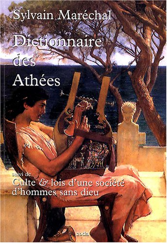 Dictionnaire des Athées : Anciens et modernes