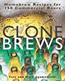 Clonebrews: Homebrew Recipes for 150 Commerical Beers