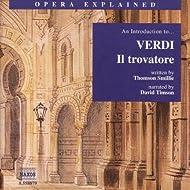 Opera Explained: Verdi - Il Trovatore (Smillie)