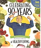 Celebrating 90 Plus Years of Healthy Living by Jack LaLanne (1-Jan-2006) Paperback