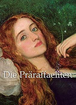 Die Präraffaeliten (German Edition) by [Sizeranne, Robert de la]