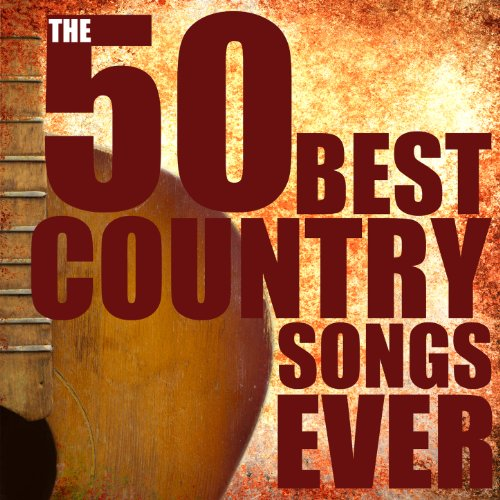 The 50 Best Country Songs Ever