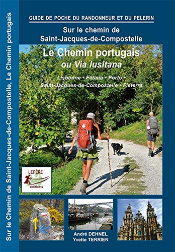 Le Chemin Portugais, la Via Lusitana par A.Dhenel