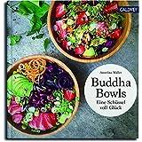 Buddha Bowls : Eine Schüssel voll Glück
