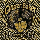 Ginger Baker: A Drummer's Tale by Ginger Baker (2015-03-01)