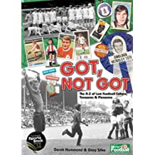 Got, Not Got: The A-Z of Lost Football Culture, Treasures and Pleasures (English Edition)